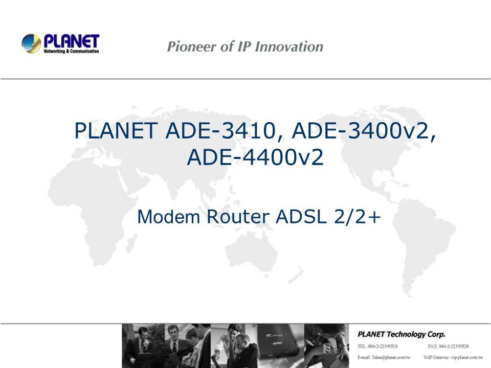 PLANET ADE-3410, ADE-3400v2, ADE-4400v2 Modem Router A DSL 2/2+