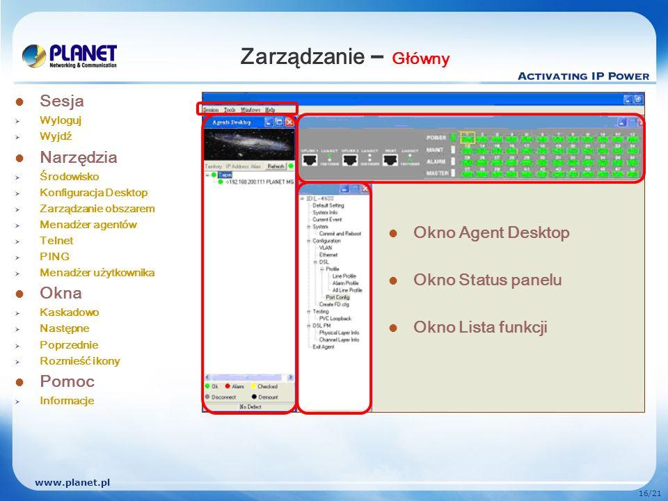 www.planet.pl 16/21 Zarządzanie – Główny Sesja Wyloguj Wyjdź Narzędzia Środowisko Konfiguracja Desktop Zarządzanie obszarem Menadżer agentów Telnet PI
