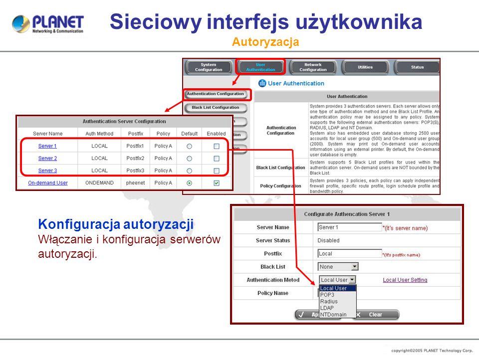 Sieciowy interfejs użytkownika Autoryzacja Konfiguracja autoryzacji Włączanie i konfiguracja serwerów autoryzacji.