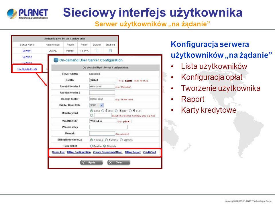 Sieciowy interfejs użytkownika Serwer użytkowników na żądanie Konfiguracja serwera użytkowników na żądanie Lista użytkowników Konfiguracja opłat Tworz
