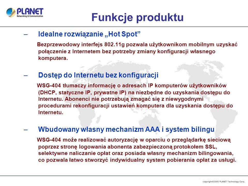 Funkcje produktu –Idealne rozwiązanie Hot Spot Bezprzewodowy interfejs 802.11g pozwala użytkownikom mobilnym uzyskać połączenie z Internetem bez potrz