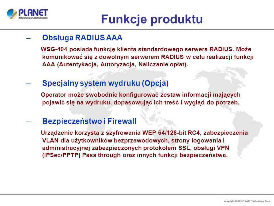 Funkcje produktu –Obsługa RADIUS AAA WSG-404 posiada funkcję klienta standardowego serwera RADIUS. Może komunikować się z dowolnym serwerem RADIUS w c