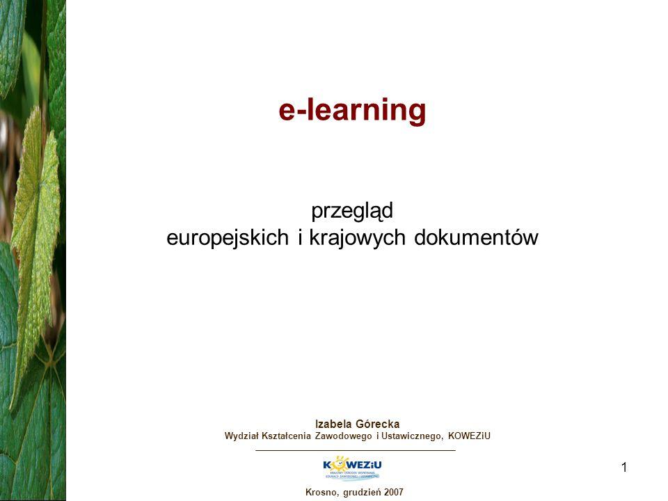 Krosno, grudzień 2007 22 eLearning Action Plan (2001 – 2004) Komunikat nr COM(2000)318 Komisji Europejskiej z dnia 24 maja 2000 r.