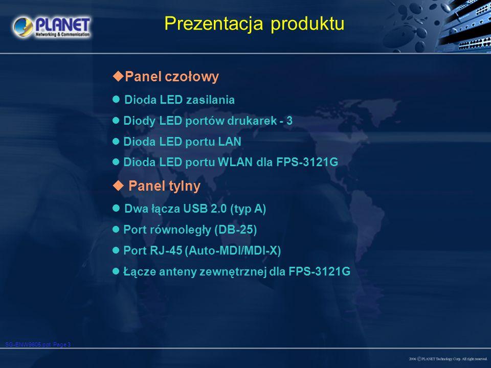 SG-ENW9605.ppt Page 3 Prezentacja produktu Panel czołowy Dioda LED zasilania Diody LED portów drukarek - 3 Dioda LED portu LAN Dioda LED portu WLAN dl