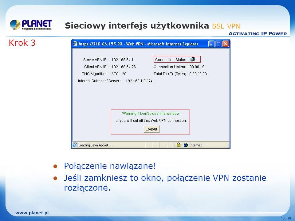 www.planet.pl 13 / 18 Sieciowy interfejs użytkownika SSL VPN Połączenie nawiązane.