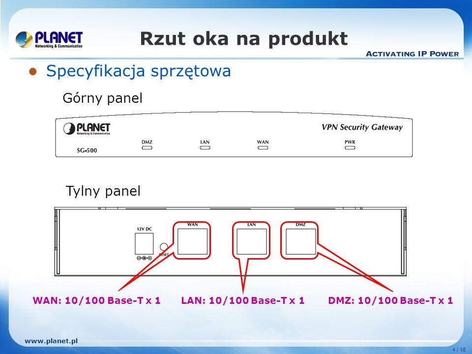 www.planet.pl 5 / 18 Rzut oka na produkt Wymiary 230 x 150 x 40 mm Waga 1.18 kg Warunki pracy Temperatura i wilgotność: 0 ~50 stopni C / 5 ~90% (bez kondensacji) Składowanie: -10 ~ 70 stopni C / 5~95% (bez kondensacji) Zasilanie 12V DC, 1.5A