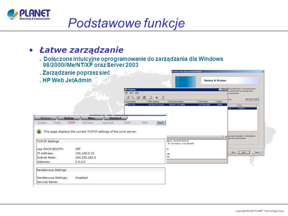 Podstawowe funkcje Łatwe zarządzanie. Dołączone intuicyjne oprogramowanie do zarządzania dla Windows 98/2000//Me/NT/XP oraz Server 2003. Zarządzanie p