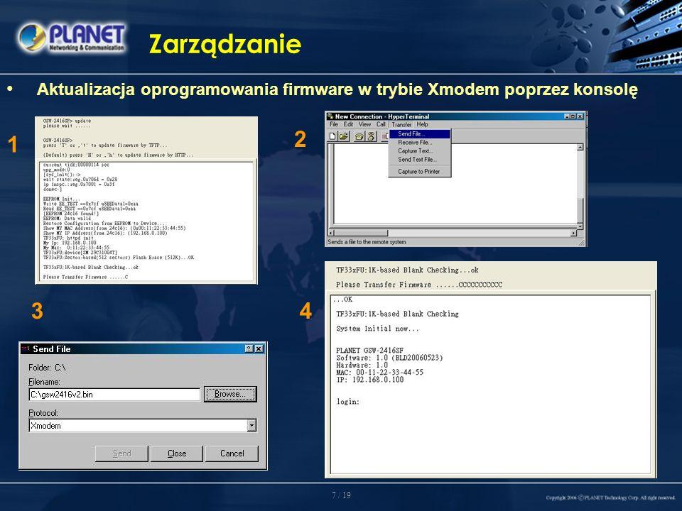 7 / 19 Zarządzanie Aktualizacja oprogramowania firmware w trybie Xmodem poprzez konsolę 1 2 34