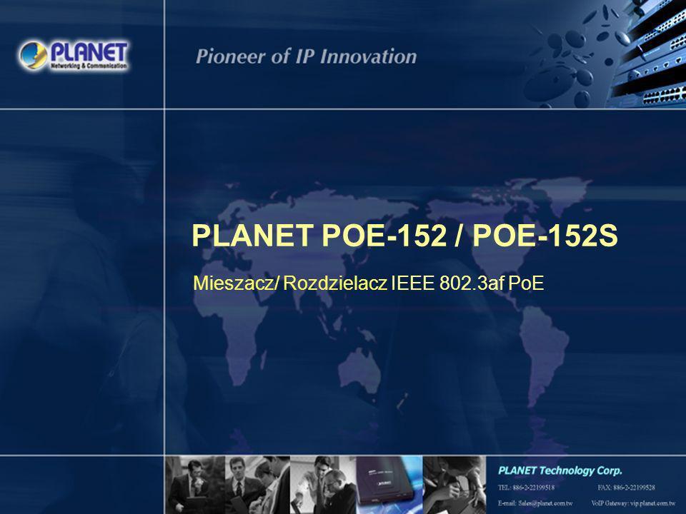 1 / 10 PLANET POE-152 / POE-152S Mieszacz/ Rozdzielacz IEEE 802.3af PoE