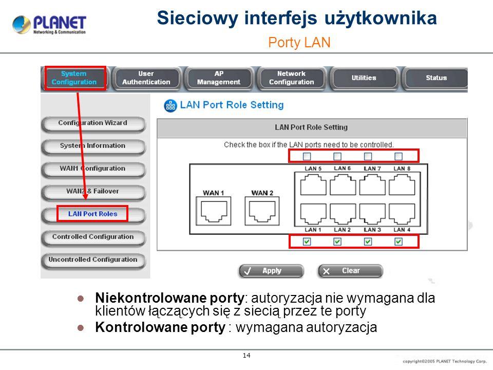 14 Niekontrolowane porty: autoryzacja nie wymagana dla klientów łączących się z siecią przez te porty Kontrolowane porty : wymagana autoryzacja Siecio