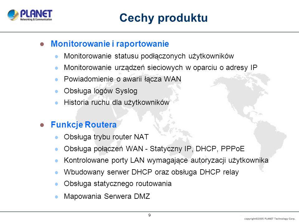 9 Monitorowanie i raportowanie Monitorowanie statusu podłączonych użytkowników Monitorowanie urządzeń sieciowych w oparciu o adresy IP Powiadomienie o