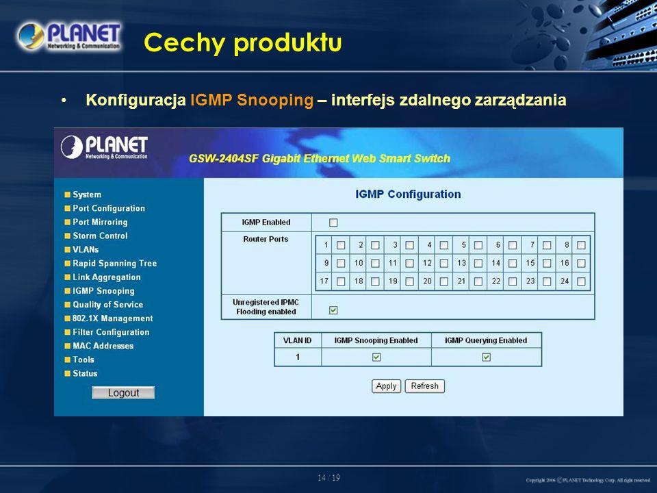 14 / 19 Cechy produktu Konfiguracja IGMP Snooping – interfejs zdalnego zarządzania