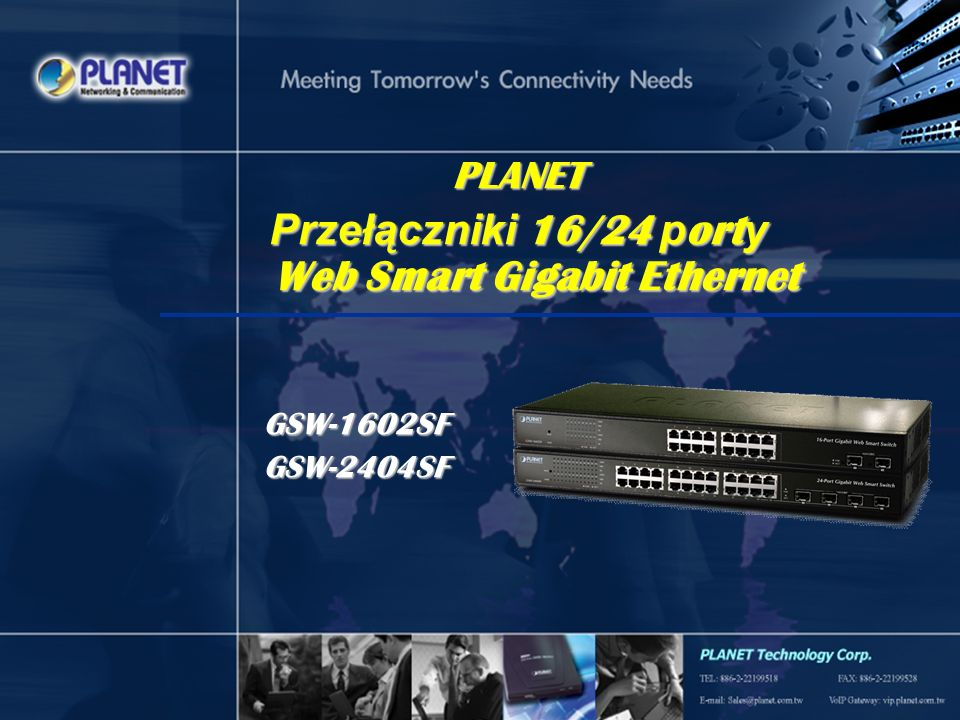 2 / 19 PLANET Przełączniki 16/24 p ort y Web Smart Gigabit Ethernet GSW-1602SFGSW-2404SF