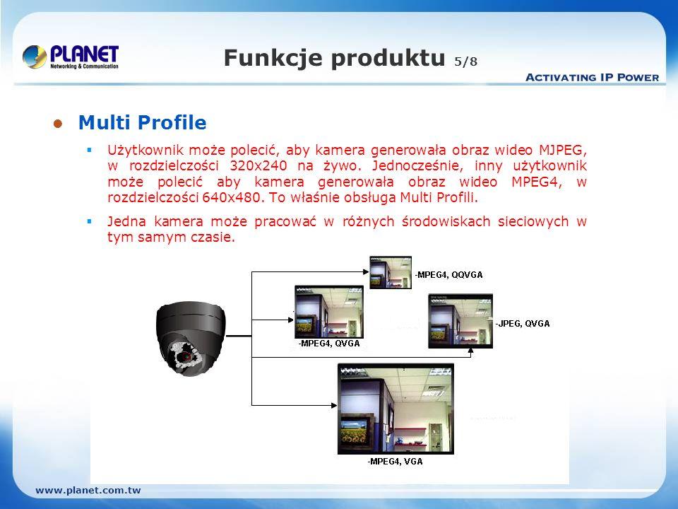www.planet.com.tw Funkcje produktu 5/8 Multi Profile Użytkownik może polecić, aby kamera generowała obraz wideo MJPEG, w rozdzielczości 320x240 na żywo.
