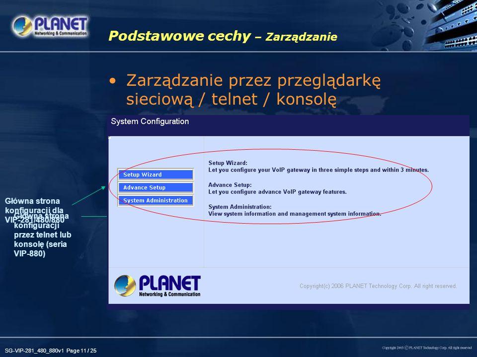 SG-VIP-281_480_880v1 Page 11 / 25 Podstawowe cechy – Zarządzanie Zarządzanie przez przeglądarkę sieciową / telnet / konsolę Główna strona konfiguracji