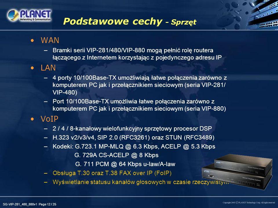 SG-VIP-281_480_880v1 Page 12 / 25 Podstawowe cechy - Sprzęt WAN –Bramki serii VIP-281/480/VIP-880 mogą pełnić rolę routera łączącego z Internetem korz