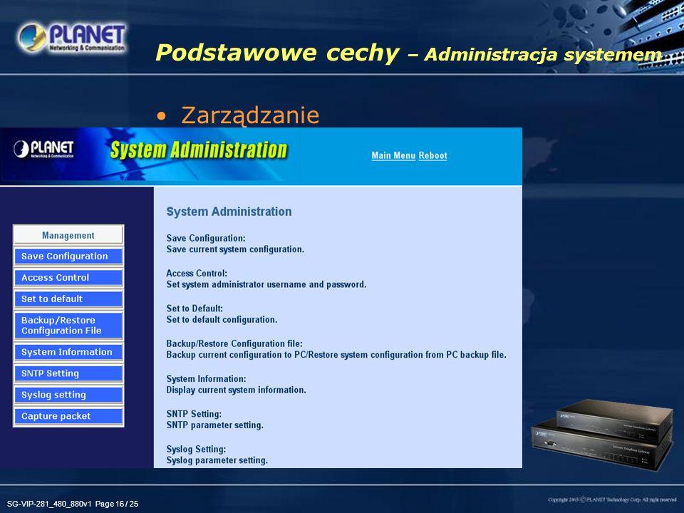 SG-VIP-281_480_880v1 Page 16 / 25 Podstawowe cechy – Administracja systemem Zarządzanie –Zapisanie konfiguracji –Kontrola dostępu –Przywrócenie ustawi