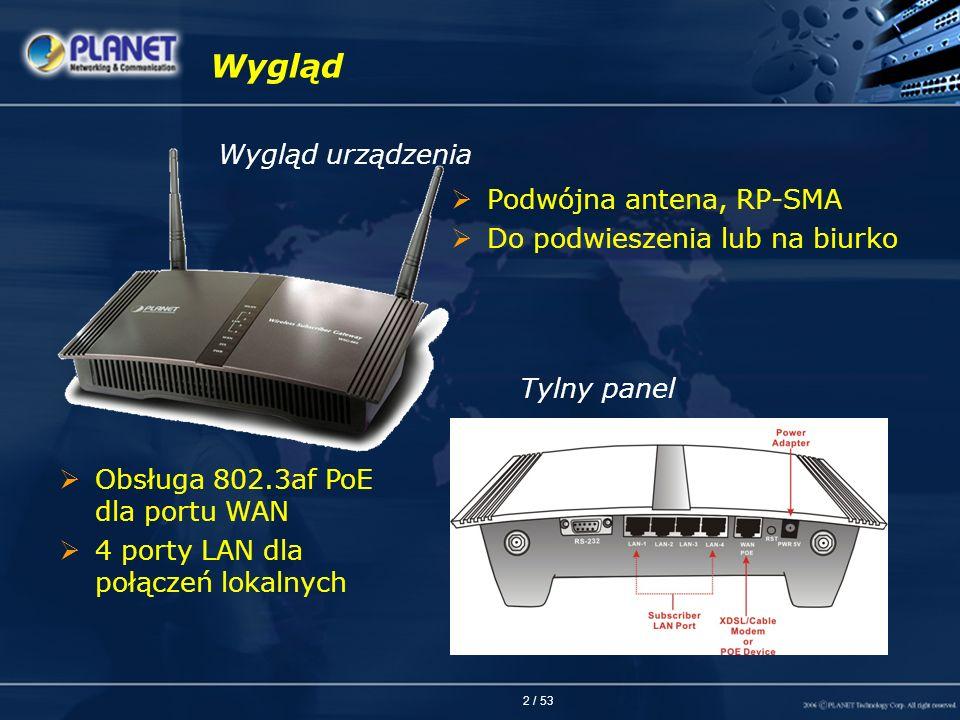 2 / 53 Wygląd Wygląd urządzenia Tylny panel Podwójna antena, RP-SMA Do podwieszenia lub na biurko Obsługa 802.3af PoE dla portu WAN 4 porty LAN dla po