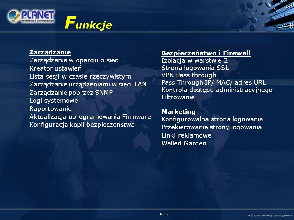 8 / 53 F unkcje Zarządzanie Zarządzanie w oparciu o sieć Kreator ustawień Lista sesji w czasie rzeczywistym Zarządzanie urządzeniami w sieci LAN Zarzą
