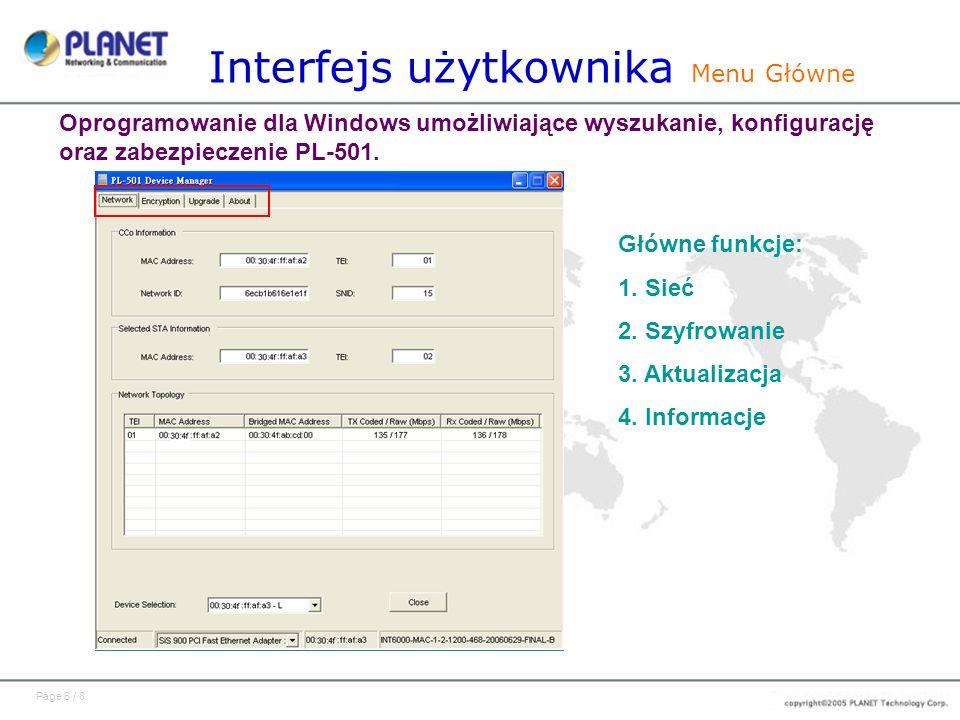 Page 6 / 8 Interfejs użytkownika Menu Główne Oprogramowanie dla Windows umożliwiające wyszukanie, konfigurację oraz zabezpieczenie PL-501. Główne funk