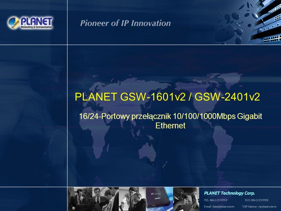 PLANET GSW-1601v2 / GSW-2401v2 16/24-Portowy przełącznik 10/100/1000Mbps Gigabit Ethernet