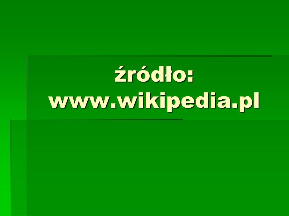 źródło: www.wikipedia.pl