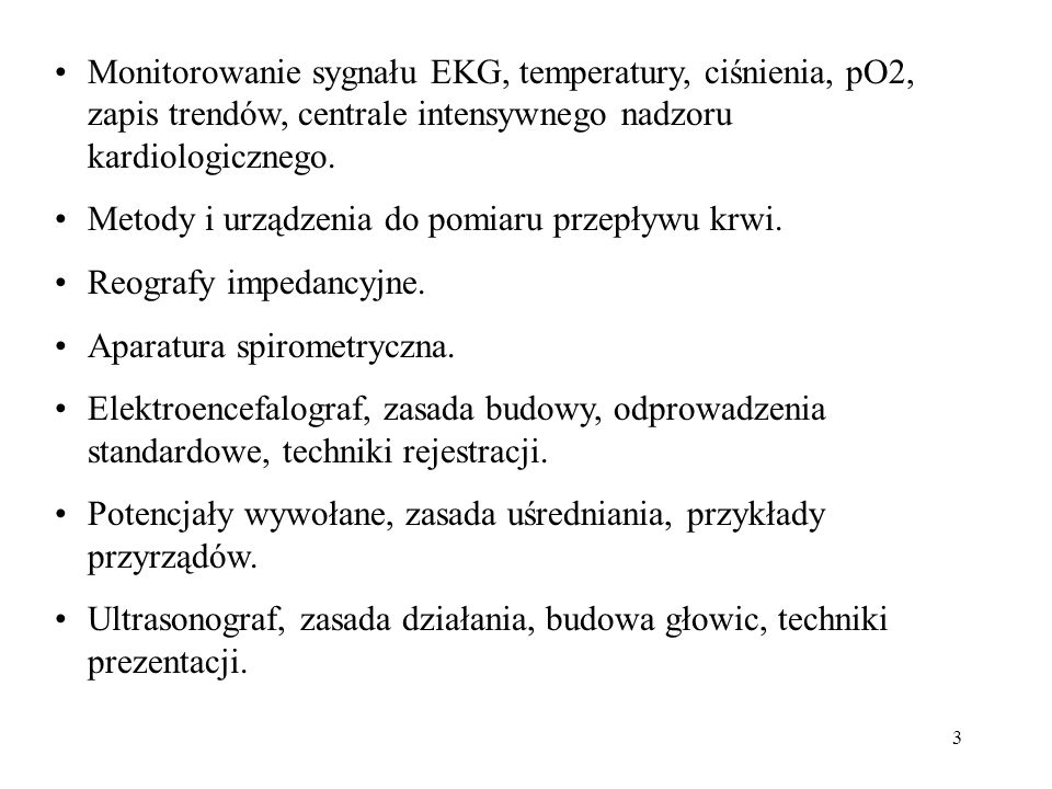 3 Monitorowanie sygnału EKG, temperatury, ciśnienia, pO2, zapis trendów, centrale intensywnego nadzoru kardiologicznego. Metody i urządzenia do pomiar