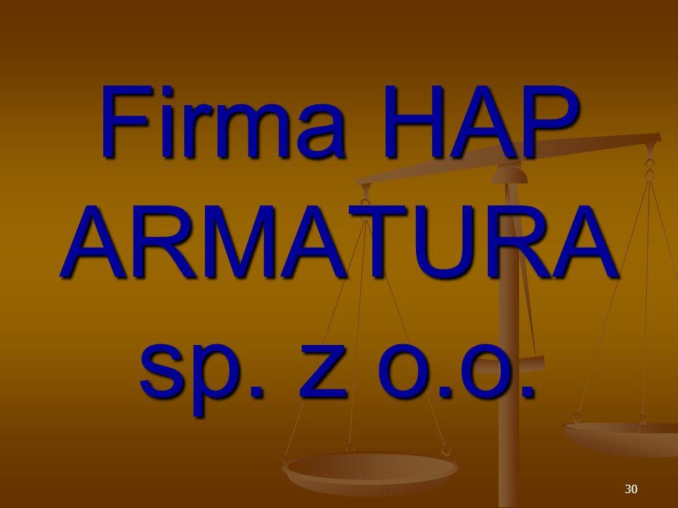 30 Firma HAP ARMATURA sp. z o.o.