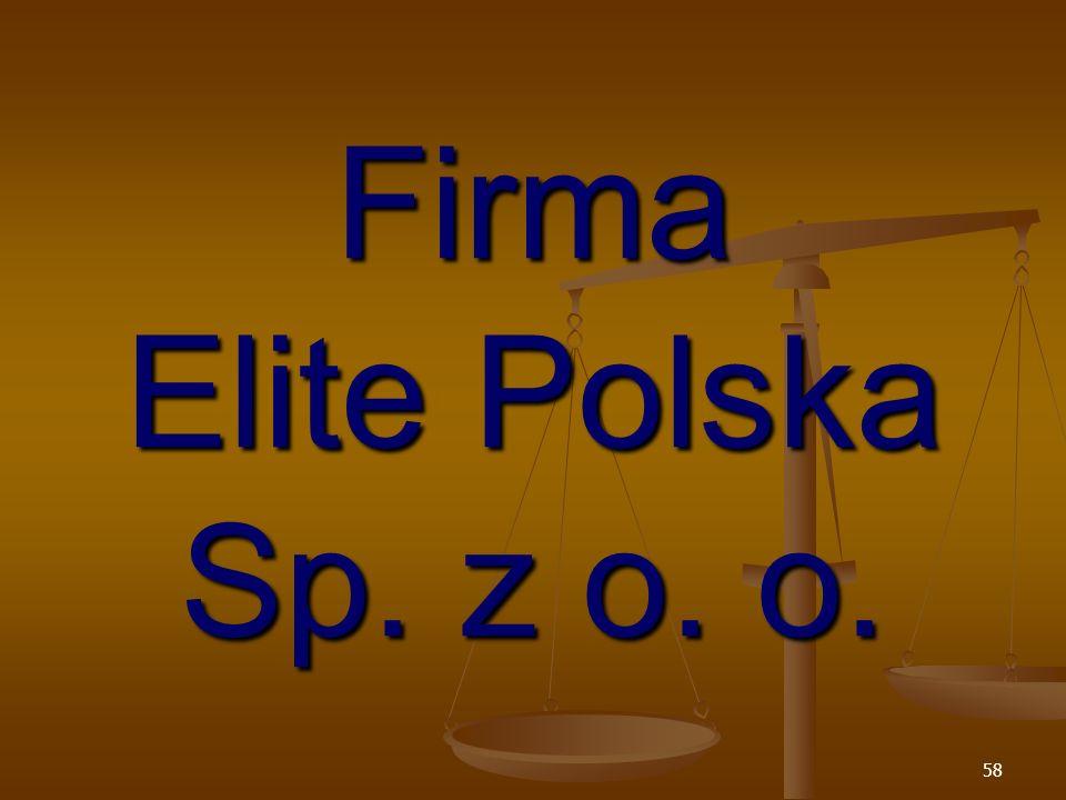 58 Firma Elite Polska Sp. z o. o.