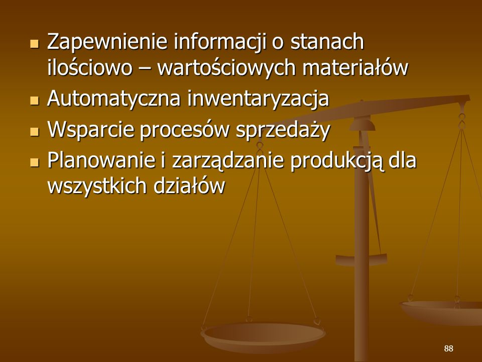 88 Zapewnienie informacji o stanach ilościowo – wartościowych materiałów Zapewnienie informacji o stanach ilościowo – wartościowych materiałów Automat