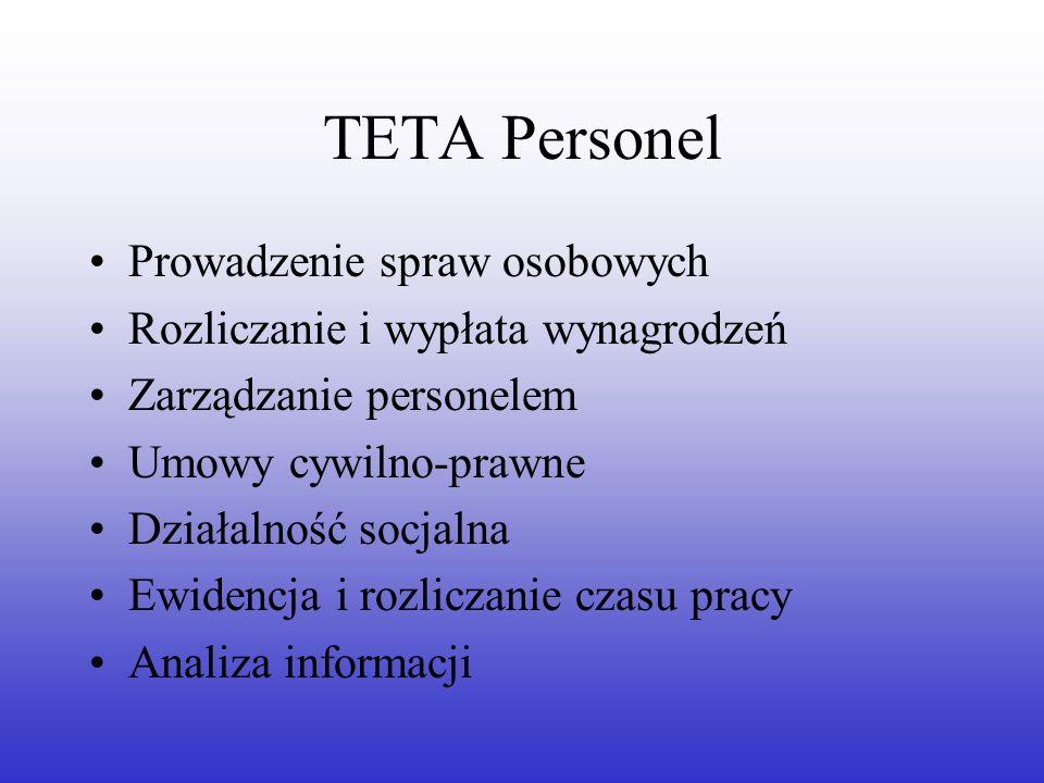 TETA Personel Prowadzenie spraw osobowych Rozliczanie i wypłata wynagrodzeń Zarządzanie personelem Umowy cywilno-prawne Działalność socjalna Ewidencja