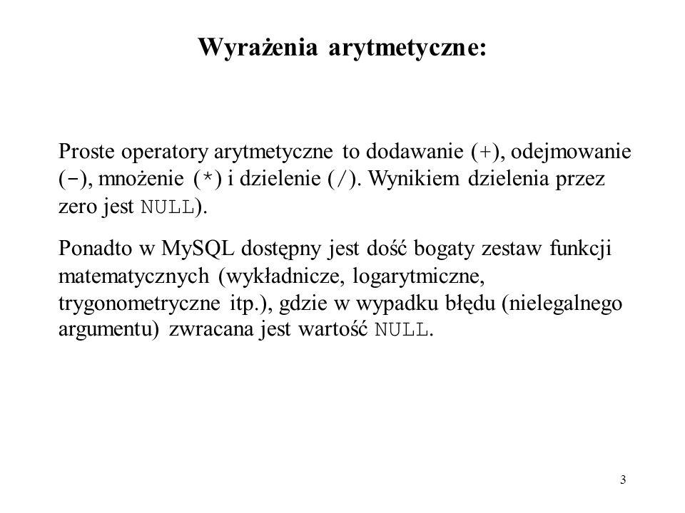 24 LOG10() mysql> SELECT LOG10(2); -> 0.30102999566398 mysql> SELECT LOG10(100); -> 2 LOG2() mysql> SELECT LOG2(65536); -> 16 LOG(B,X) logarytm z X o pdstawie B mysql> SELECT LOG(2,65536); -> 16 mysql> SELECT LOG(10,100); -> 2