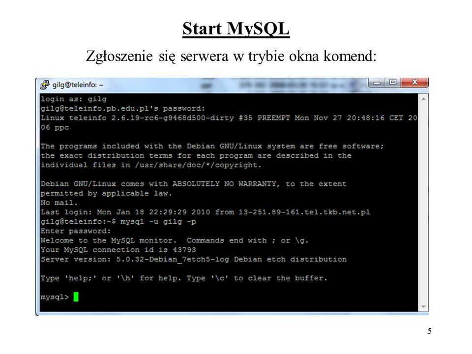 5 Start MySQL Zgłoszenie się serwera w trybie okna komend:
