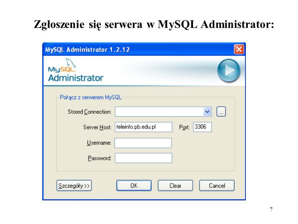 7 Zgłoszenie się serwera w MySQL Administrator: