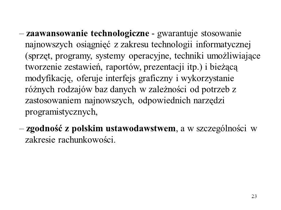 23 – zaawansowanie technologiczne - gwarantuje stosowanie najnowszych osiągnięć z zakresu technologii informatycznej (sprzęt, programy, systemy operac