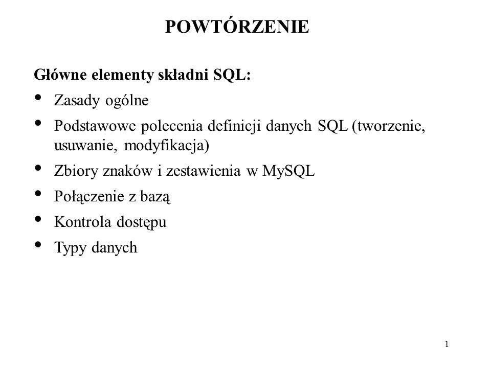 22 Wyświetlanie indeksów tabeli: mysql> SHOW INDEX FROM biuro\G ************************** 1.