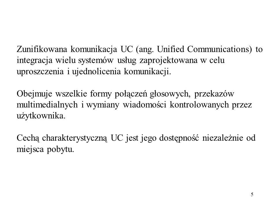 5 Zunifikowana komunikacja UC (ang. Unified Communications) to integracja wielu systemów usług zaprojektowana w celu uproszczenia i ujednolicenia komu