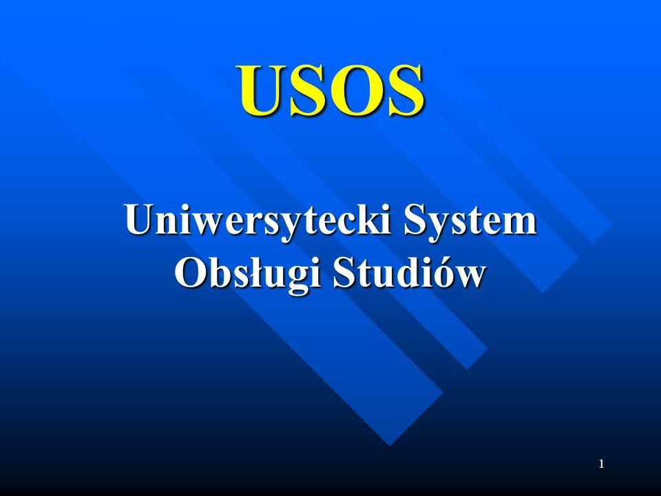 1 USOS Uniwersytecki System Obsługi Studiów