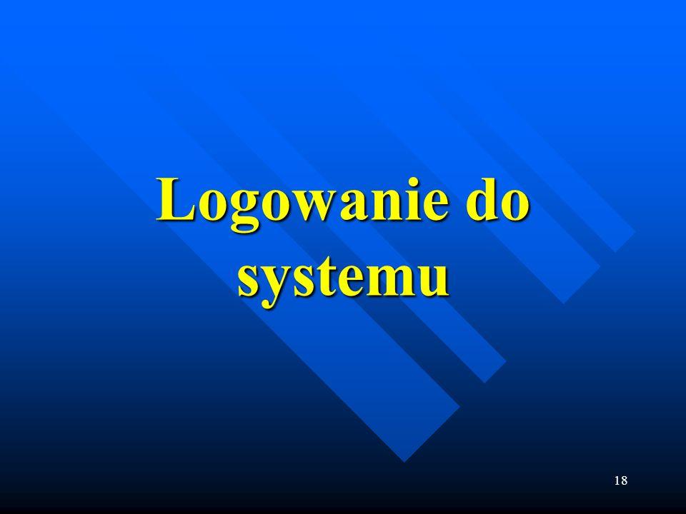 18 Logowanie do systemu