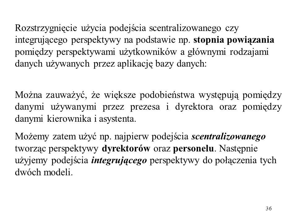 36 Rozstrzygnięcie użycia podejścia scentralizowanego czy integrującego perspektywy na podstawie np.