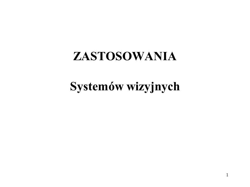 1 ZASTOSOWANIA Systemów wizyjnych