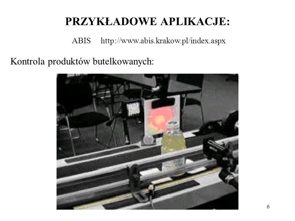 6 PRZYKŁADOWE APLIKACJE: ABIS http://www.abis.krakow.pl/index.aspx Kontrola produktów butelkowanych: