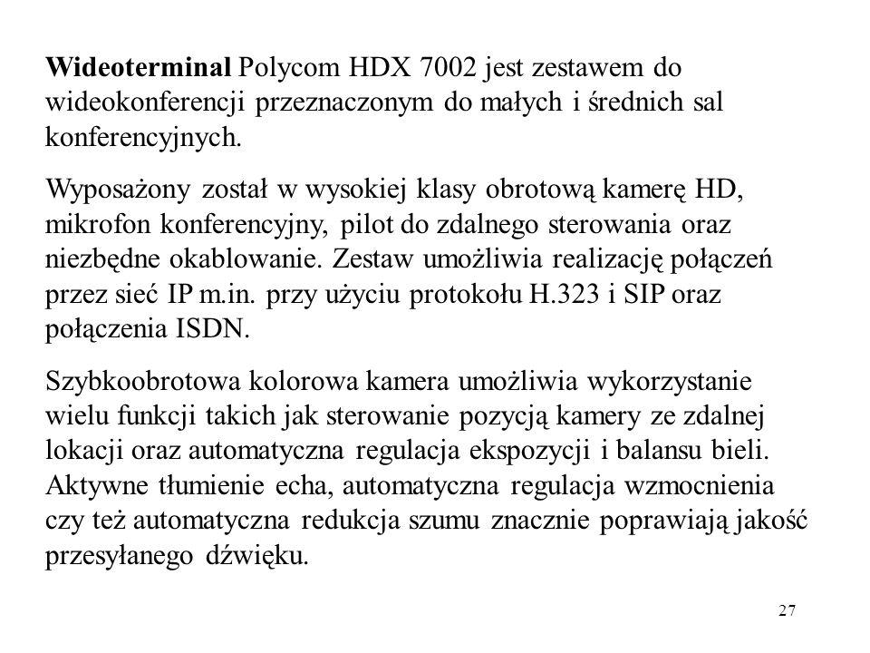 27 Wideoterminal Polycom HDX 7002 jest zestawem do wideokonferencji przeznaczonym do małych i średnich sal konferencyjnych. Wyposażony został w wysoki