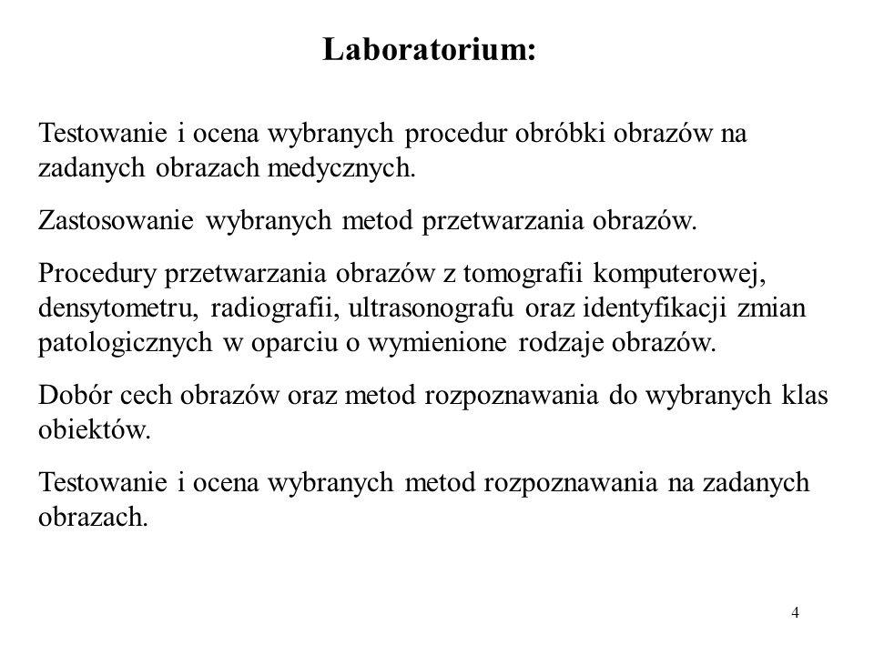 4 Laboratorium: Testowanie i ocena wybranych procedur obróbki obrazów na zadanych obrazach medycznych. Zastosowanie wybranych metod przetwarzania obra