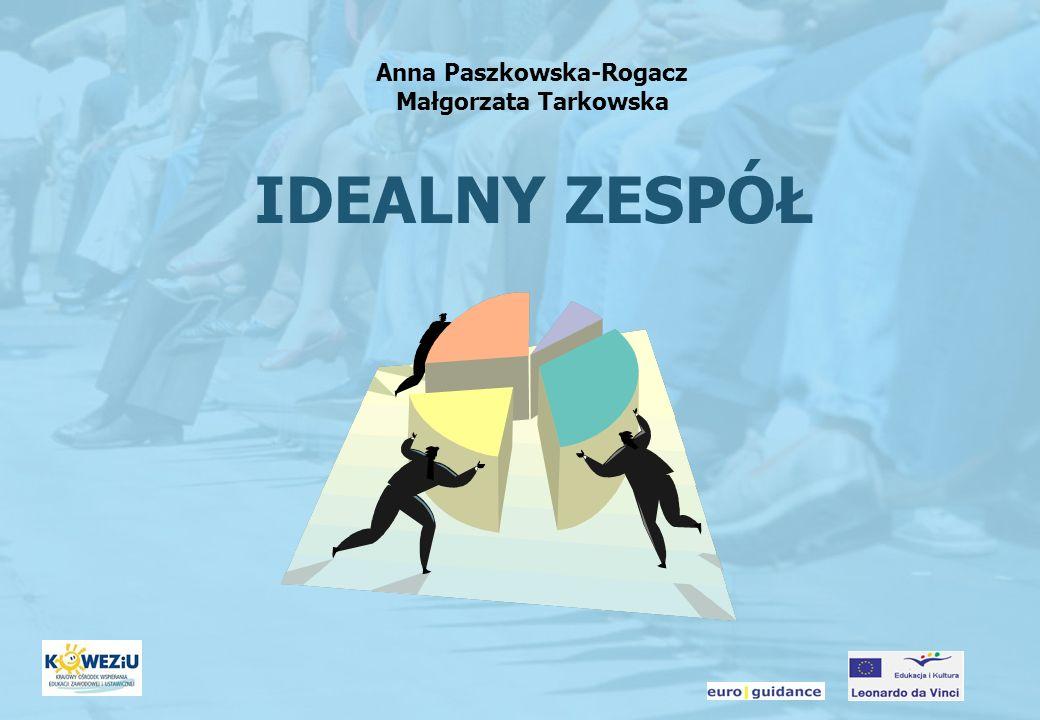 Anna Paszkowska-Rogacz Małgorzata Tarkowska IDEALNY ZESPÓŁ