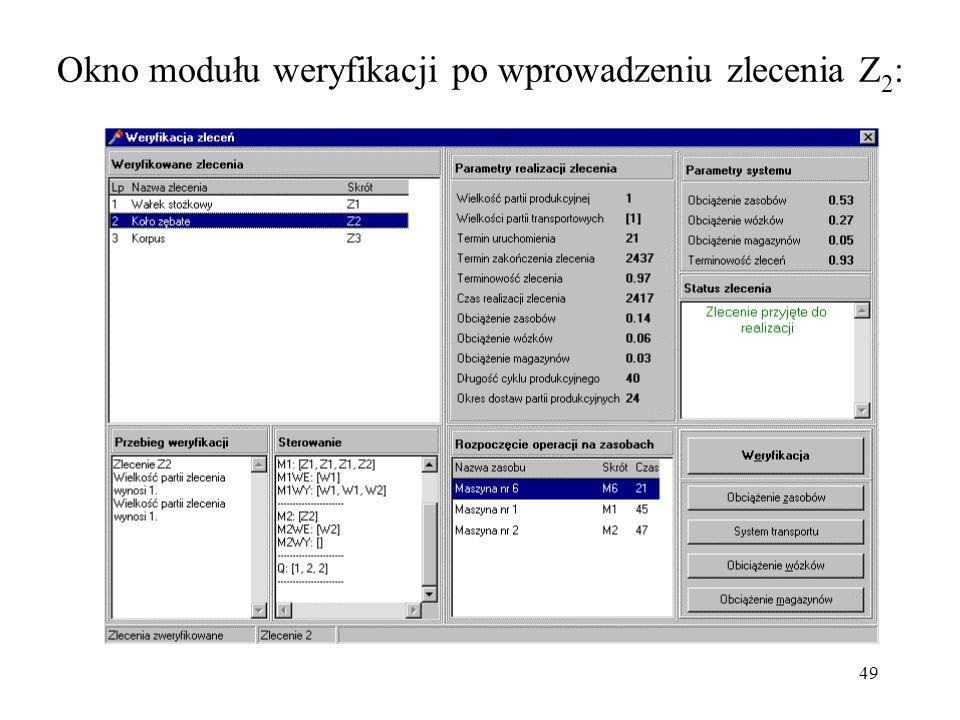49 Okno modułu weryfikacji po wprowadzeniu zlecenia Z 2 :