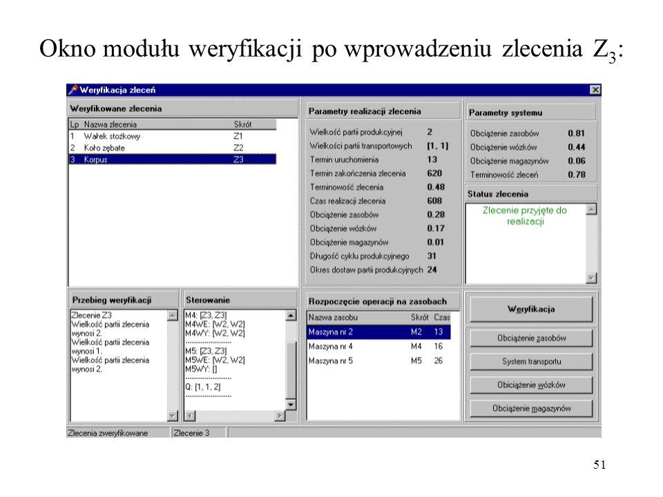 51 Okno modułu weryfikacji po wprowadzeniu zlecenia Z 3 :