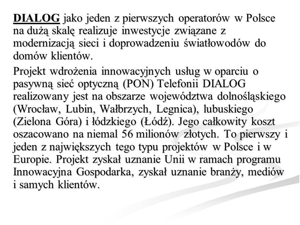 DIALOG jako jeden z pierwszych operatorów w Polsce na dużą skalę realizuje inwestycje związane z modernizacją sieci i doprowadzeniu światłowodów do do
