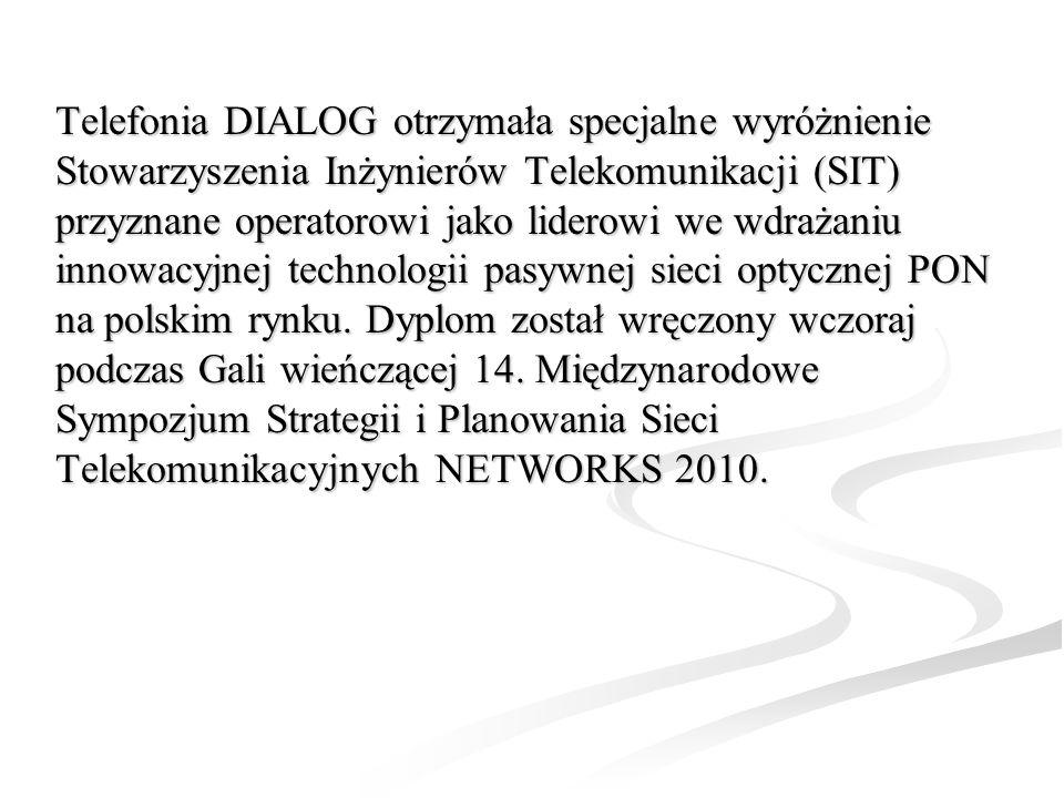 Telefonia DIALOG otrzymała specjalne wyróżnienie Stowarzyszenia Inżynierów Telekomunikacji (SIT) przyznane operatorowi jako liderowi we wdrażaniu inno