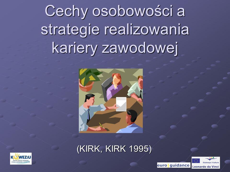 Cechy osobowości a strategie realizowania kariery zawodowej (KIRK, KIRK 1995)
